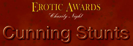 Erotic Awards Charity Night - Cunning Stunts